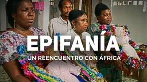 """Epifanía: """"Un reencuentro con África"""""""