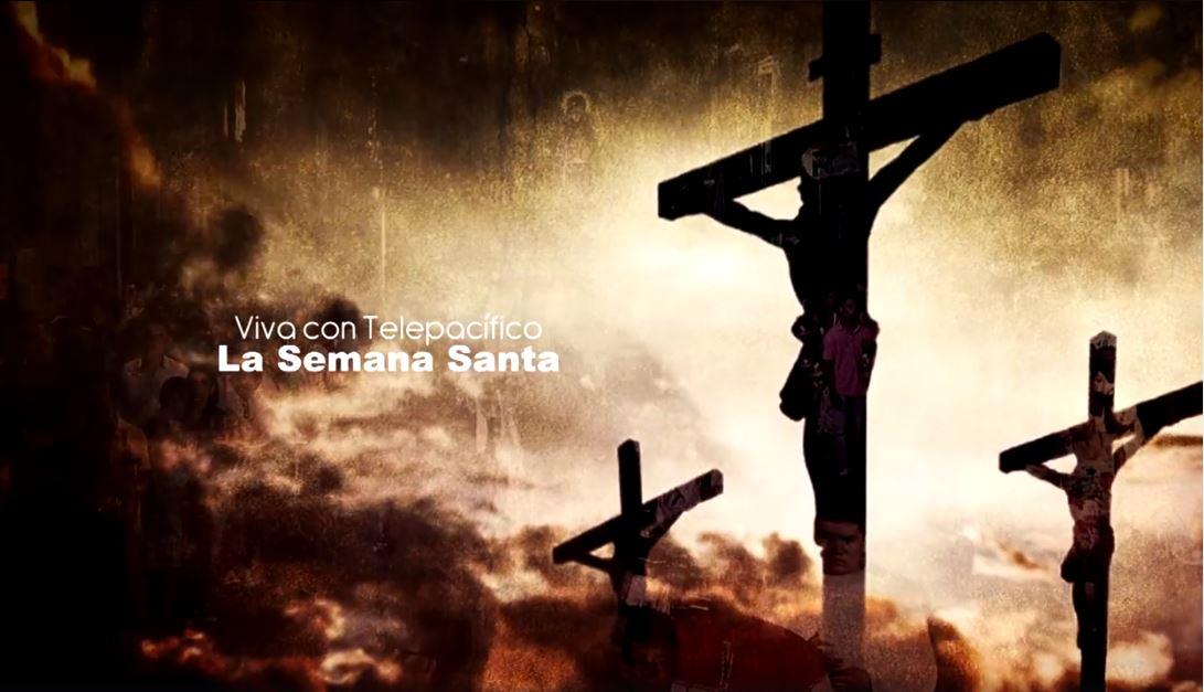 Vive la Semana Santa con Telepacífico
