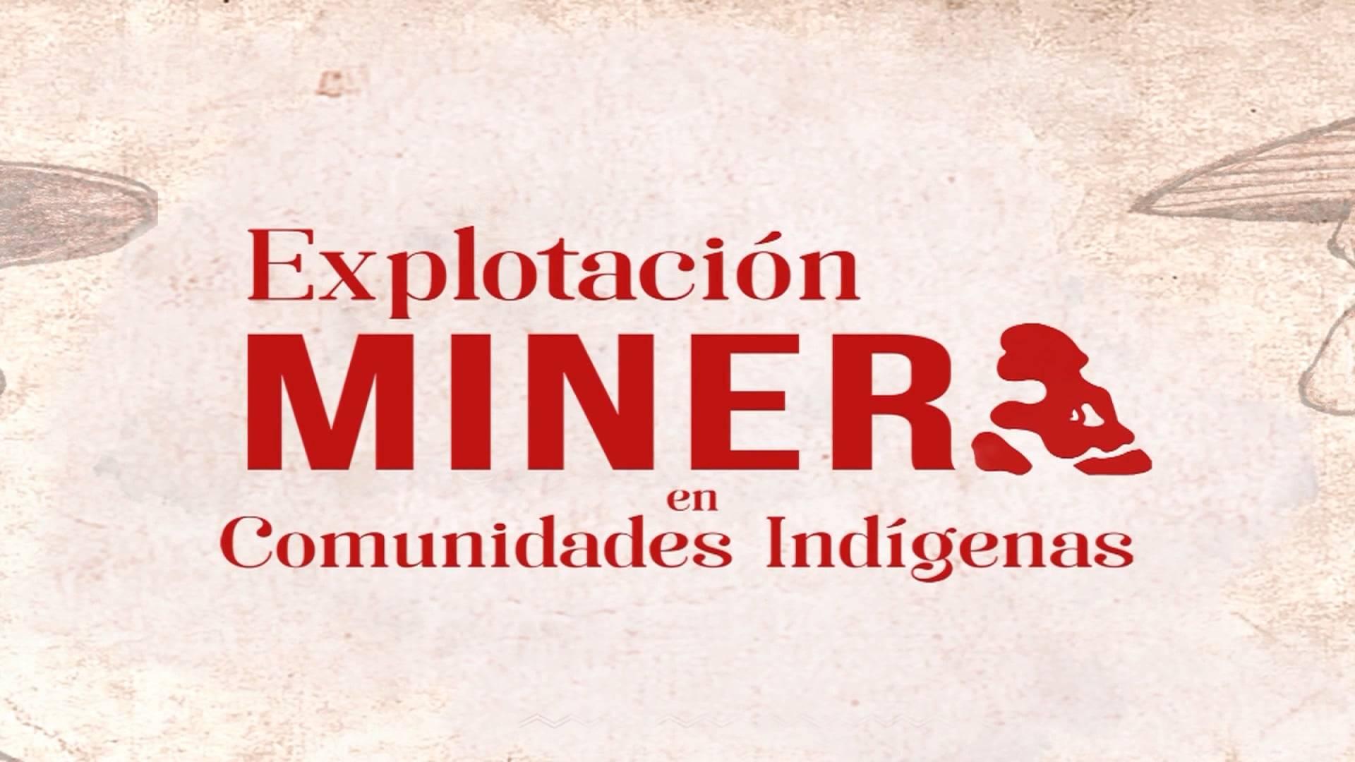 autonomias-territoriales-explotacion-minera-comunidades-indigenas